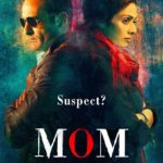 Mom Has a Decent First Week | Box Office Collection in 7 Days